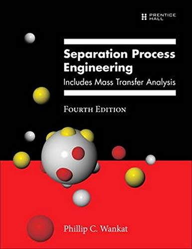 Separation Process Engineering: Includes Mass Transfer Analysis (4th Edition)