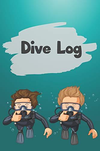 Dive Log: Tauchtagebuch für den Tauchurlaub - Ein muss für jeden leidenschaftlichen Taucher, zum festhalten Atemberaubender Tauchspots