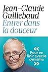 Entrer dans la douceur par Guillebaud