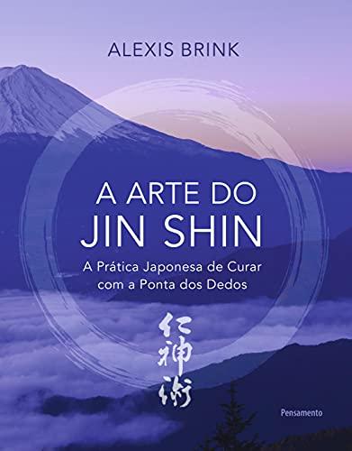 A arte do Jin Shin: A prática japonesa de curar com a ponta dos dedos
