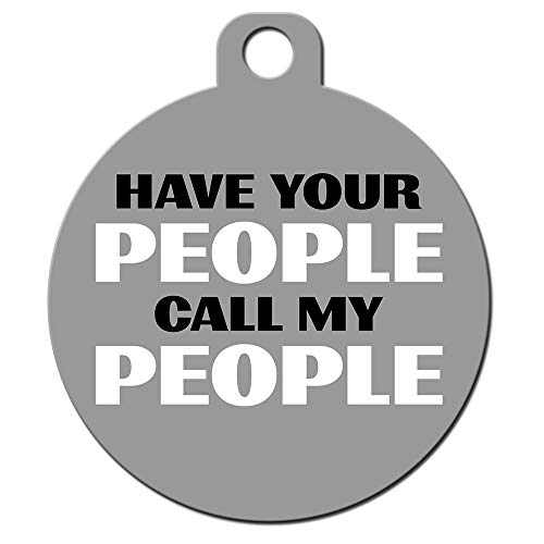 Big Jerk Custom Products Ltd Funny Dog Cat Pet ID Tags - Add Your Contact Information, Customize Colors (Have Your People Call My People)