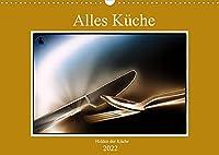 Alles Kueche - Helden der Kueche (Wandkalender 2022 DIN A3 quer): Kuechenhelfer fuer Haushalt oder Gastronomie wunderbar inszeniert. (Monatskalender, 14 Seiten )