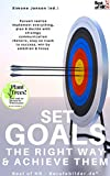 Set Goals the Right Way & Achieve them: Pursuit realize implement everything, plan & decide with strategy communication rhetoric, stay on track to success, win by ambition & focus (English Edition)