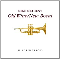 Old Wine/New Bossa: Selected Tracks