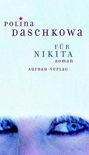 Buchseite und Rezensionen zu 'Für Nikita: Roman' von Polina Daschkowa