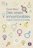 Des Sexes Innombrables - Le Genre À L'épreuve De La Biologie
