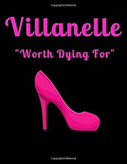 """Villanelle """"Worth Dying For"""": Paperback 8.5"""" X 11"""" (21.59 X 27.94cm) 