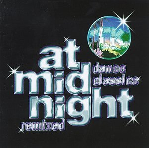 At Midnight: TK Dance Classics Remixed for the 90's