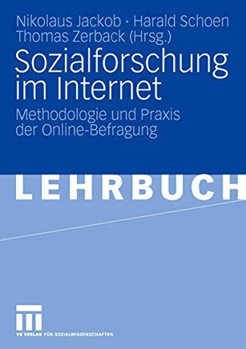 Sozialforschung Im Internet: Methodologie und Praxis der Online-Befragung (German Edition)