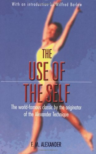 [Use of Self [ USE OF SELF BY Alexander, F. M. ( Author ) Nov-01-2001[ USE OF SELF [ USE OF SELF BY ALEXANDER, F. M. ( AUTHOR ) NOV-01-2001 ] By Alexander, F. M. ( Author )Nov-01-2001 Paperback