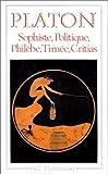 Sophiste, Politique, Philèbe, Timée, Critias - Flammarion - 15/07/1993