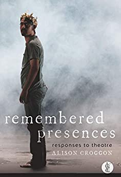 Remembered Presences by [Alison Croggon]