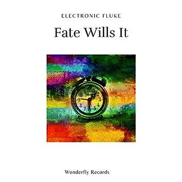 Fate wills it