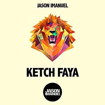 Ketch Faya