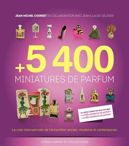 5400 miniatures de parfum: La cote internationale de l'échantillon ancien, moderne et contemporain