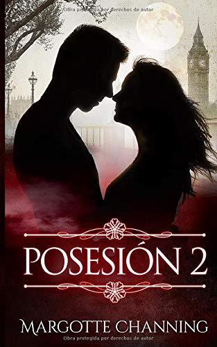 Posesión II: PASIÓN, SUSPENSE, EROTISMO Y HUMOR en una historia que no olvidarás nunca.