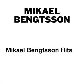 Mikael Bengtsson Hits