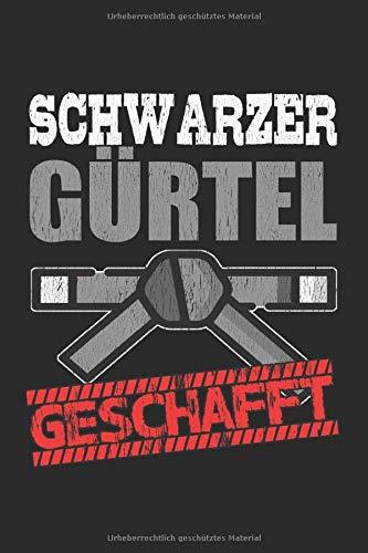 Schwarzer Gürtel Geschafft: Notizbuch Planer Tagebuch Schreibheft Notizblock - Geschenk für Karate und Kampfsport lieben (15,2x229 cm, A5, 6