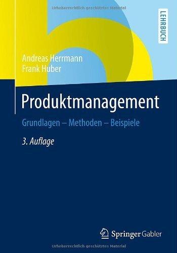 Produktmanagement: Grundlagen - Methoden - Beispiele von Andreas Herrmann (11. Dezember 2013) Taschenbuch