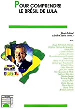 Pour comprendre le Brésil de Lula (French Edition)