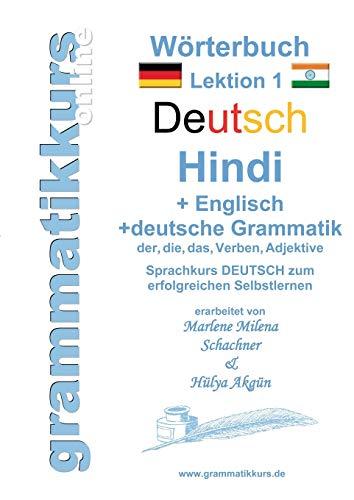 Wörterbuch Deutsch - Hindi- Englisch Niveau A1 Lektion 1: Lernwortschatz A1 Lektion 1 DEUTSCH zum erfolgreichen Selbstlernen für DeutschkursTeilnehmerInnen