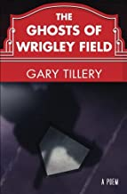The Ghosts of Wrigley Field
