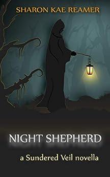 Night Shepherd: a Sundered Veil novella by [Sharon Kae Reamer]