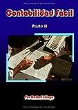 Contabilidad Fácil - Parte II (Contiene Balance General, Prácticas con Balance General, Cuentas de Orden, Diversos Sistemas Cuenta Mercaderías,)