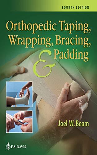 Orthopedic Taping, Wrapping, Bracing, and Padding (English Edition)