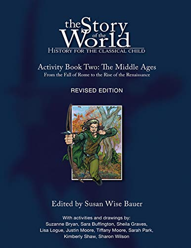 Compare Textbook Prices for The Story of the World: History for the Classical Child, Activity Book 2: The Middle Ages: From the Fall of Rome to the Rise of the Renaissance Second Edition ISBN 9781933339139 by Bauer, Susan Wise
