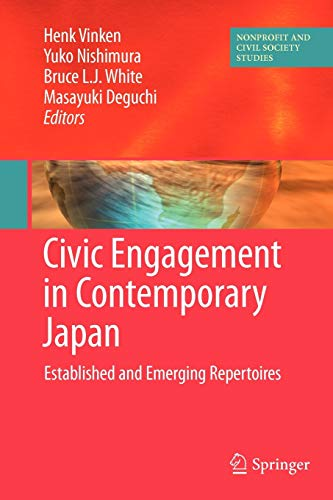 Download Civic Engagement in Contemporary Japan: Established and Emerging Repertoires (Nonprofit and Civil Society Studies) 1461425840