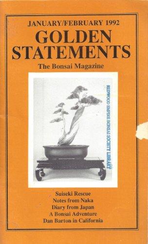 Golden Statements the Bonsai Magazine : Suiseki Rescue; Dan Barton's California Tour; Bonsai in Bali; Zelkova - Paradigm for Pruning (January/February 1992)