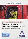 Escala de Auxiliar del Servicio de Prevención y Defensa Contra Incendios Forestales, Especialidad Bombero forestal-conductor motobomba, de la ... de Galicia. Temario y test Parte Específica