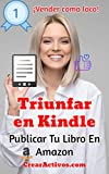 Publicar tu libro en Amazon: Y que se venda como pan caliente en 7 pasos...