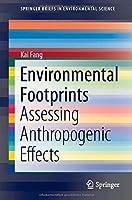Environmental Footprints: Assessing Anthropogenic Effects (SpringerBriefs in Environmental Science)