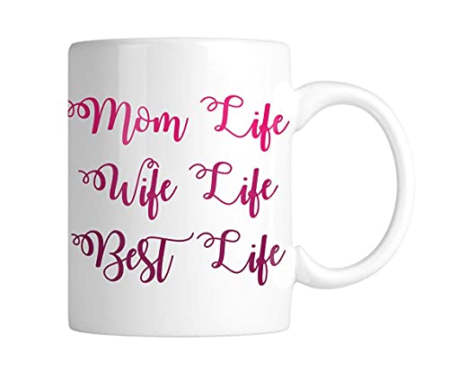 Mom Life Wife Life Best Life Mother's Day - Taza de café (350 ml), diseño con texto en inglés