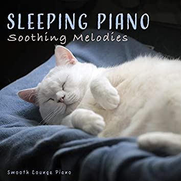 Sleeping Piano: Soothing Melodies