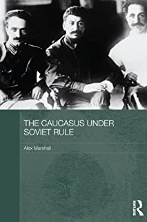 The caucasus under soviet rule (Routledge Studies in the History of Russia and Eastern Europe)