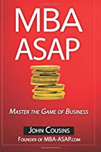 MBA ASAP: Master the Game of Business