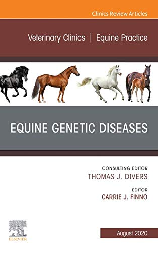 Equine Genetic Diseases, An Issue of Veterinary Clinics of North America: Equine Practice, E-Book (The Clinics: Veterinary Medicine) (English Edition)