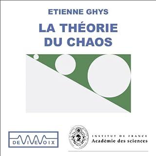 La Théorie du chaos                    De :                                                                                                                                 Étienne Ghys                               Lu par :                                                                                                                                 Étienne Ghys                      Durée : 1 h et 1 min     12 notations     Global 3,7