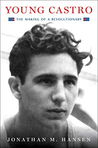 Image of Young Castro: The Making of a Revolutionary