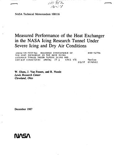 Measured performance of the heat exchanger in the NASA icing research tunnel under severe icing and dry-air conditions (English Edition)
