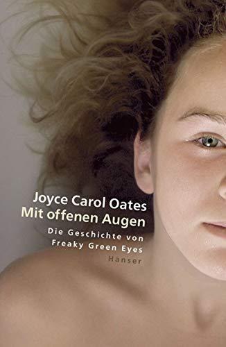 Mit offenen Augen: Die Geschichte von Freaky Green Eyes
