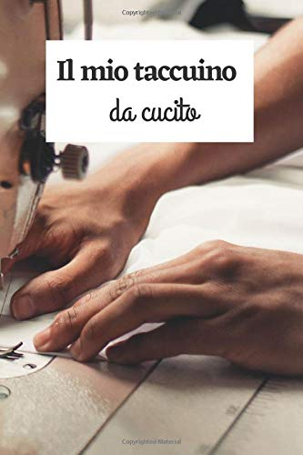 Il mio taccuino da cucito: quaderno del progetto di cucito | diario del cucito | quaderno del cucito | libro di creazione del cucito | libro di cucito overlock | libro di cucito del tessuto