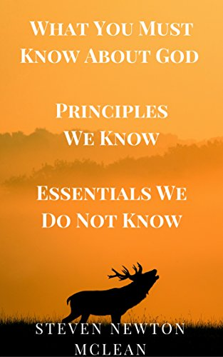 What You Must Know About God.  Principles We Know.  Essentials We Do Not Know. (English Edition)