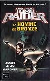 Tomb Raider, Tome 3 - L'homme de bronze