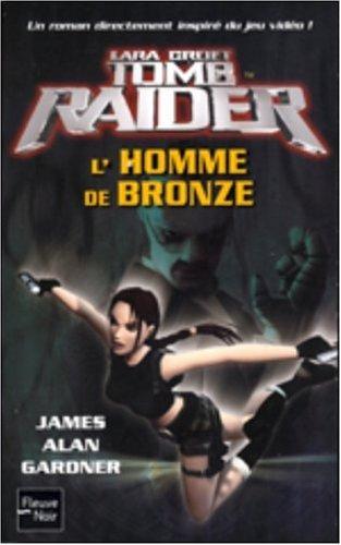 Tomb Raider, Tome 3 : L'homme de bronze