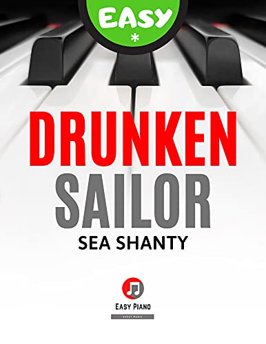 Drunken Sailor   Sea Shanty Very Easy Piano Solo Sheet Music for Kids and all Beginners I Chord Symbols Lyrics : What Shall We Do with the Drunken Sailer ... How to Play Popular Song (English Edition)