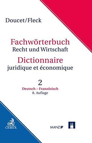 Fachwörterbuch Recht und Wirtschaft Band 2: Deutsch-Französisch
